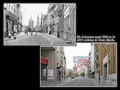 Leiestraat rond 1910 en in 2011.
